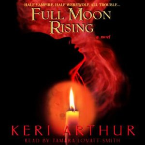 Full Moon Rising audiobook by Keri Arthur