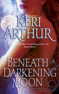Beneath A Darkening Moon (US) by Keri Arthur (The Ripple Creek Werewolf series)