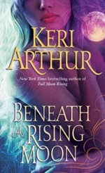 Beneath A Rising Moon from Ripple Creek Werewolf series by Keri Arthur