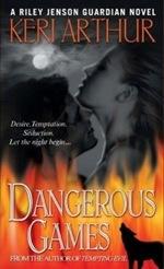 Dangerous Games from the Riley Jenson Guardian series by Keri Arthur