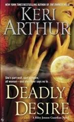 Deadly Desire from the Riley Jenson Guardian series by Keri Arthur