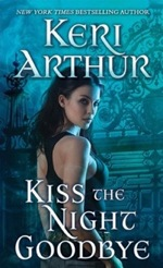 Kiss the Night Goodbye from the Nikki and Michael series by Keri Arthur