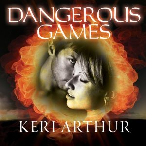 Dangerous Games audiobook by Keri Arthur