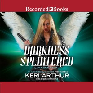 Darkness Splintered audiobook by Keri Arthur