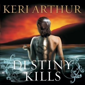 Destiny Kills audiobook by Keri Arthur