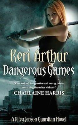 Dangerous Games (UK) by Keri Arthur (Riley Jenson Guardian series)