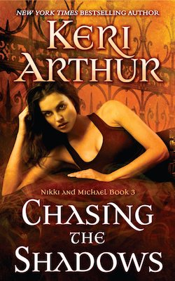 Chasing the Shadows (US) by Keri Arthur (The Nikki and Michael series)