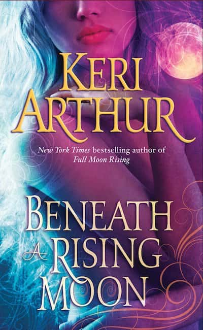 Book cover for Beneath a Rising Moon by Keri Arthur