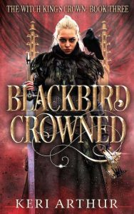 Blackbird Crowned by Keri Arthur