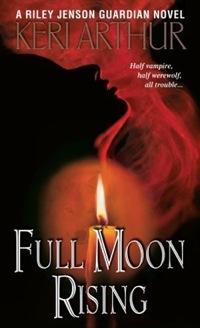 Full Moon Rising (US) by Keri Arthur (Riley Jenson Guardian series)
